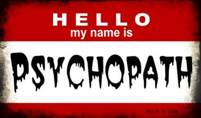Hello My Name Is Psyhopath Novelty Metal Magnet M-5195