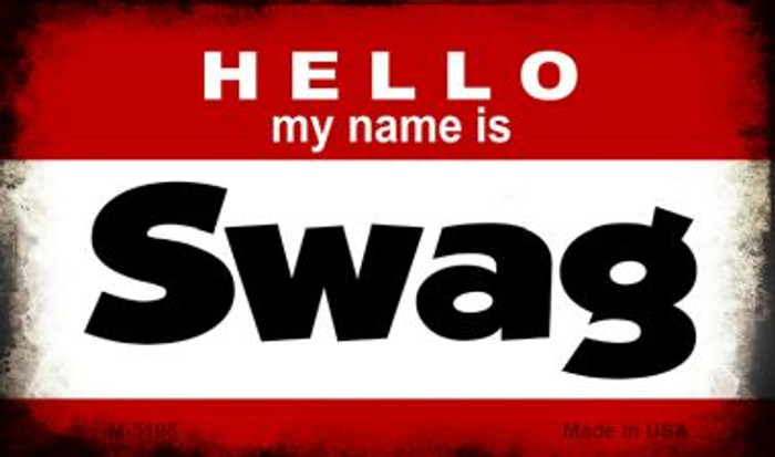 Hello My Name Is Swag Novelty Metal Magnet M-5196