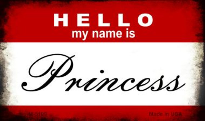 Hello My Name Is Princess Novelty Metal Magnet M-5199
