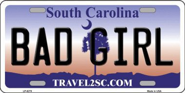 Bad Girl South Carolina Novelty Metal License Plate LP-6278