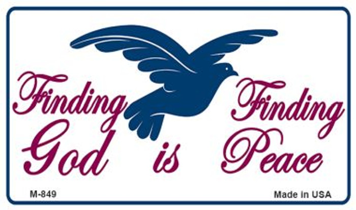 Finding God Is Finding Peace White Novelty Metal Magnet M-849