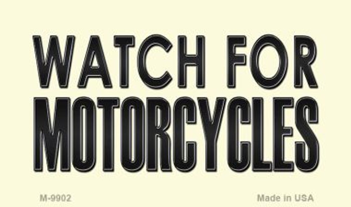 Watch For Motorcycle Novelty Metal Magnet M-9902