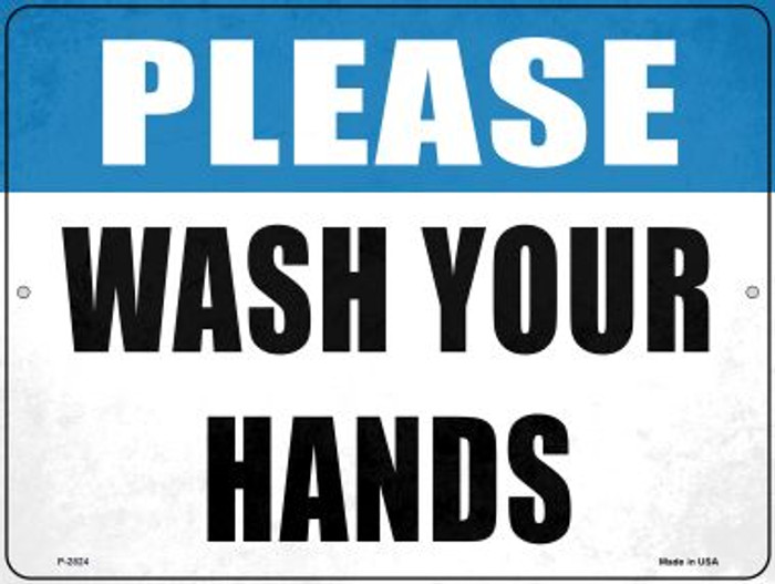 Please Wash Your Hands Novelty Metal Parking Sign P-2824