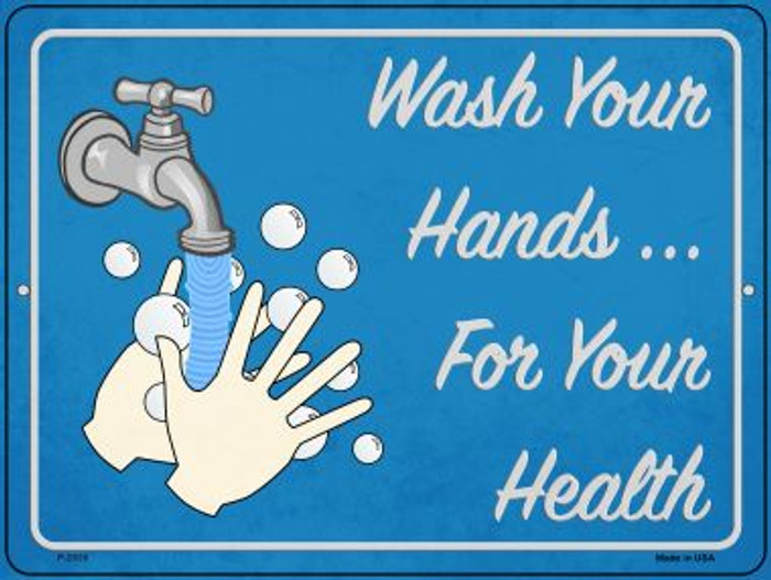 Wash Your Hands For Your Health Novelty Metal Parking Sign P-2826