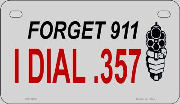 Forget 911 Novelty Metal Motorcycle Plate MP-023