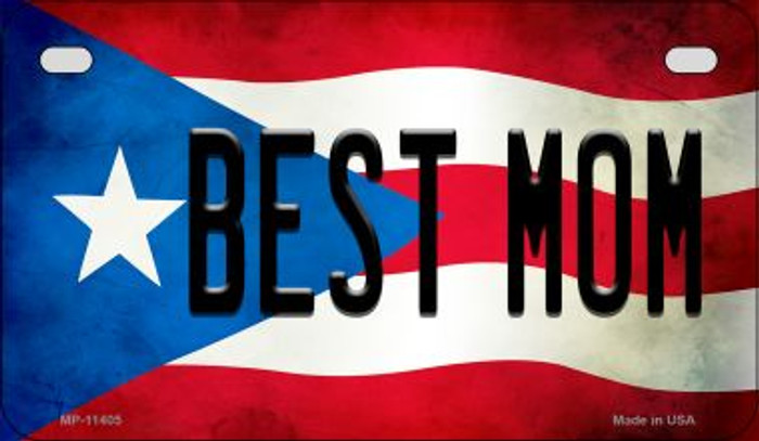 Best Mom Puerto Rico State Flag Novelty Metal Motorcycle Plate MP-11405