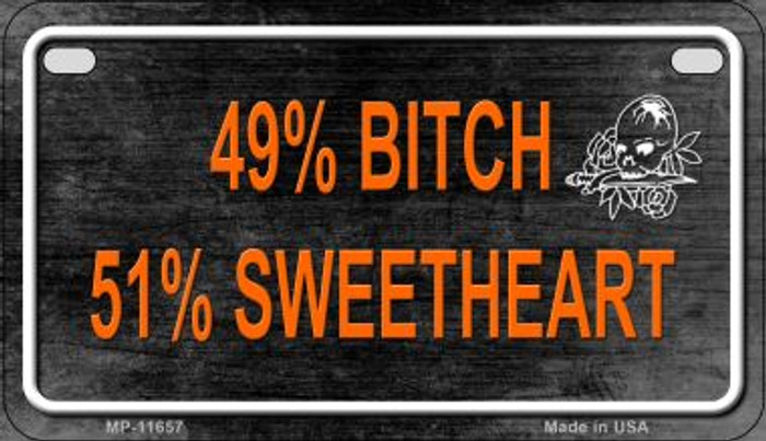 49% Bitch 51% Sweetheart Novelty Metal Motorcycle Plate MP-11657