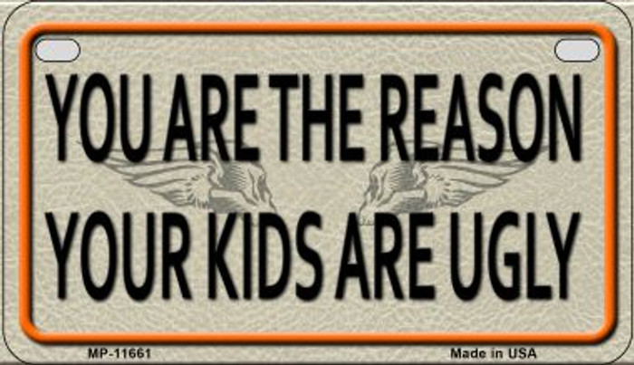 You Are The Reason Novelty Metal Motorcycle Plate MP-11661