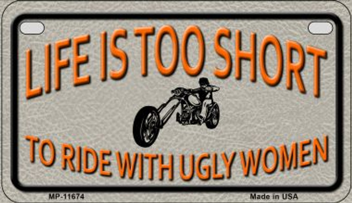 Life is Too Short Novelty Metal Motorcycle Plate MP-11674
