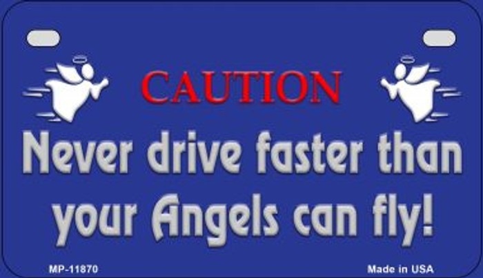 Never Drive Faster Novelty Metal Motorcycle Plate MP-11870