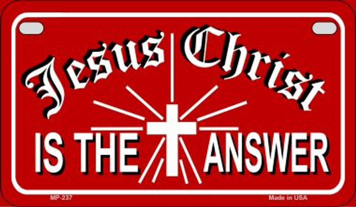 Jesus Christ Is The Answer Novelty Metal Motorcycle Plate MP-237