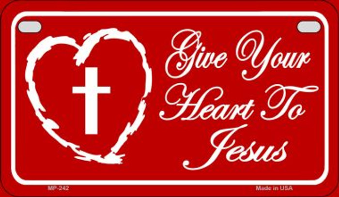 Give Your Heart To Jesus Novelty Metal Motorcycle Plate MP-242