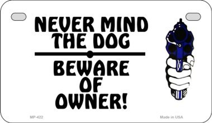 Never Mind Dog Motorcycle Plate MP-422