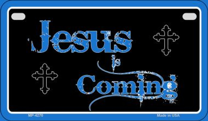 Jesus Is Coming Novelty Metal Motorcycle Plate MP-4270