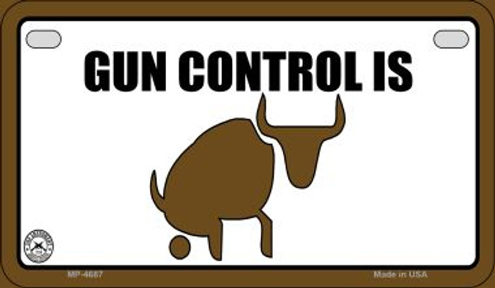 Gun Control Is Bull Novelty Metal Motorcycle Plate MP-4687