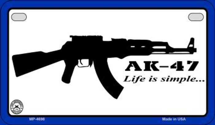 AK-47 Life is Simple Novelty Metal Motorcycle Plate MP-4698