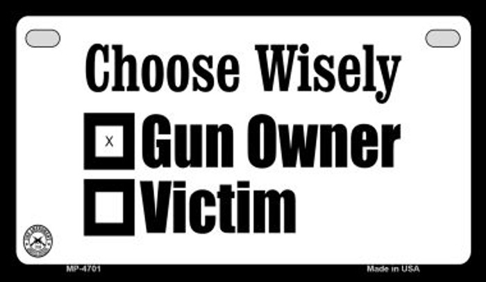 Choose Wisely Novelty Metal Motorcycle Plate MP-4701