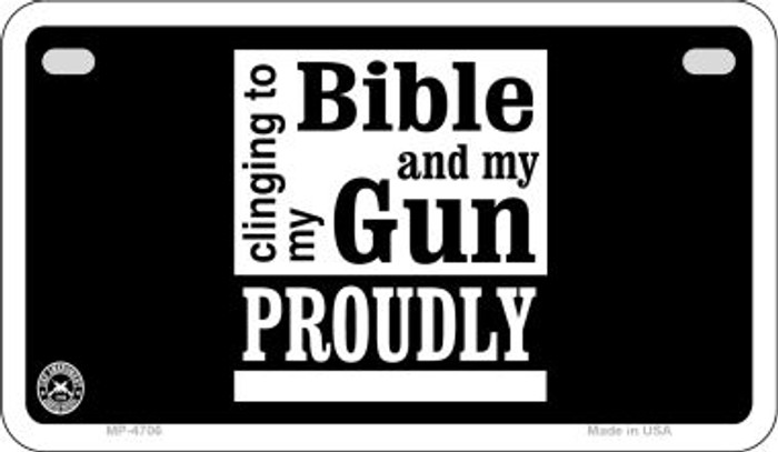 Clinging To My Bible Novelty Metal Motorcycle Plate MP-4706