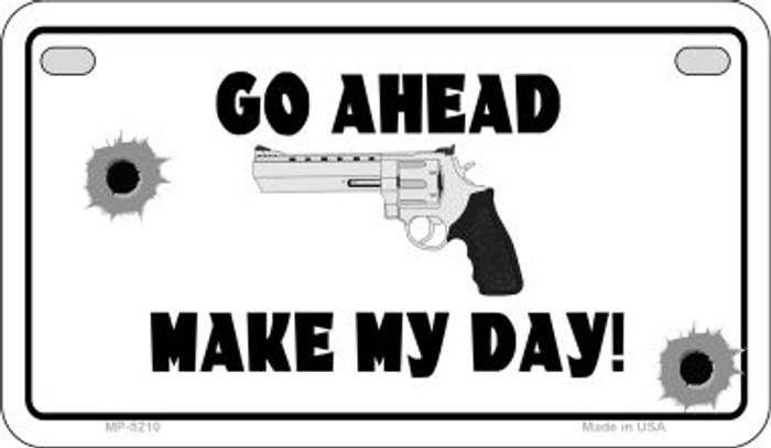 Go Ahead Make My Day Motorcycle Plate MP-5210