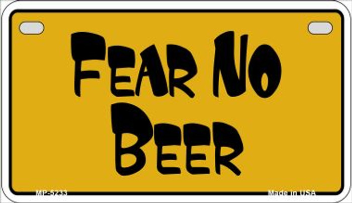 Fear No Beer Novelty Metal Motorcycle Plate MP-5233