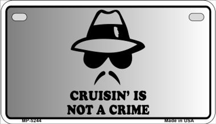 Cruisin Is Not A Crime Novelty Metal Motorcycle Plate MP-5244