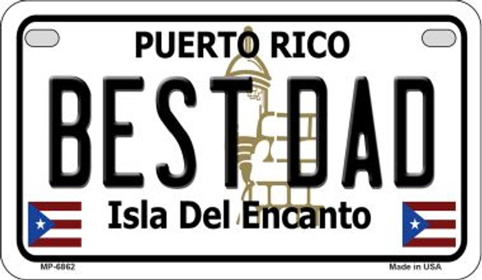 Best Dad Puerto Rico Novelty Metal Motorcycle Plate MP-6862