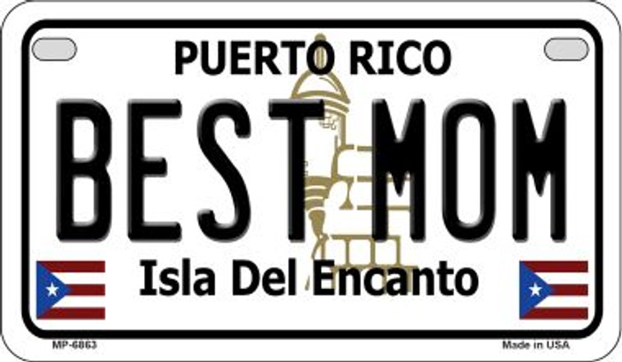 Best Mom Puerto Rico Novelty Metal Motorcycle Plate MP-6863