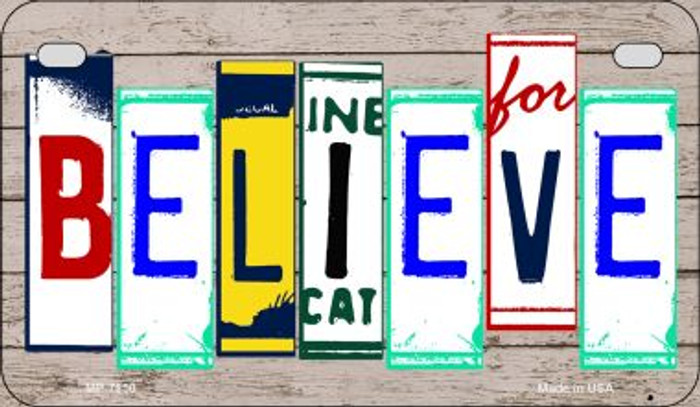 Believe Plate Art Novelty Metal Motorcycle Plate MP-7850