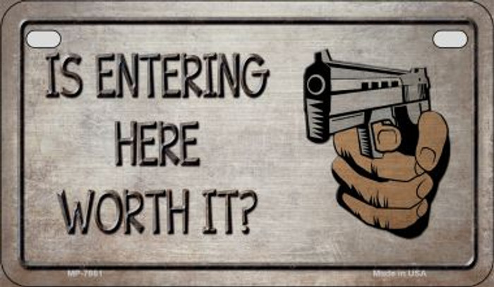 Is Entering Here Worth It Motorcycle Plate MP-7881
