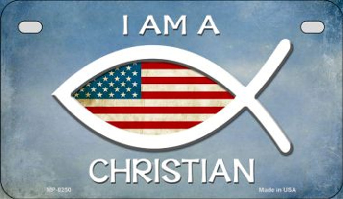 I Am A Christian Novelty Metal Motorcycle Plate MP-8250
