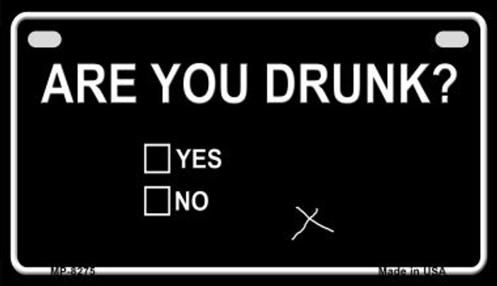 Are You Drunk Novelty Metal Motorcycle Plate MP-8275