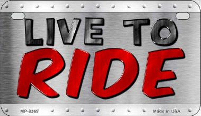 Live To Ride Novelty Metal Motorcycle Plate MP-8369