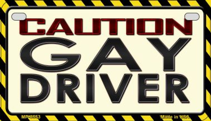 Caution Gay Driver Novelty Metal Motorcycle Plate MP-8553