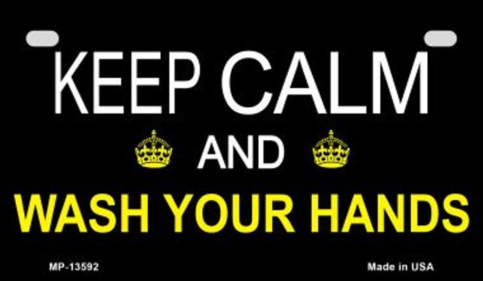 Keep Calm Wash Your Hands Novelty Metal Motorcycle Plate MP-13592