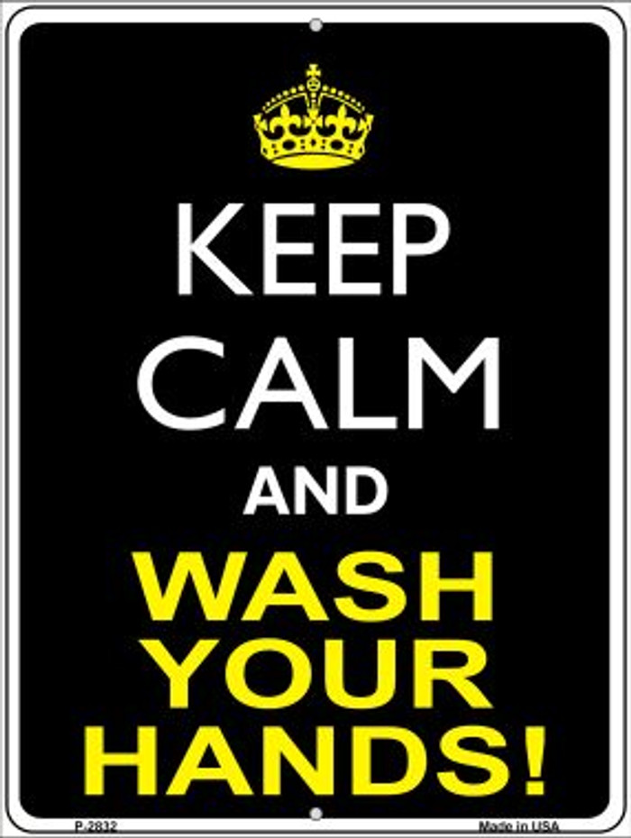 Keep Calm Wash Your Hands Novelty Metal Parking Sign P-2832