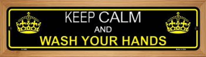 Keep Calm Wash Your Hands Novelty Wood Mounted Metal Small Street Sign WB-K-1409