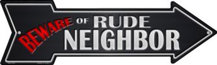 Beware Rude Neighbor Novelty Mini Metal Arrow MA-348
