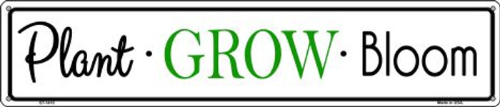 Plant Grow Bloom Novelty Metal Street Sign ST-1410
