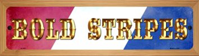 Bold Stripes Novelty Wood Mounted Small Metal Street Sign WB-K-1411