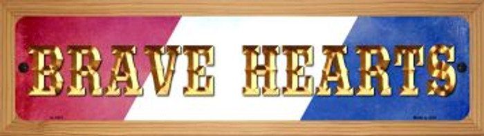 Brave Hearts Novelty Wood Mounted Small Metal Street Sign WB-K-1413