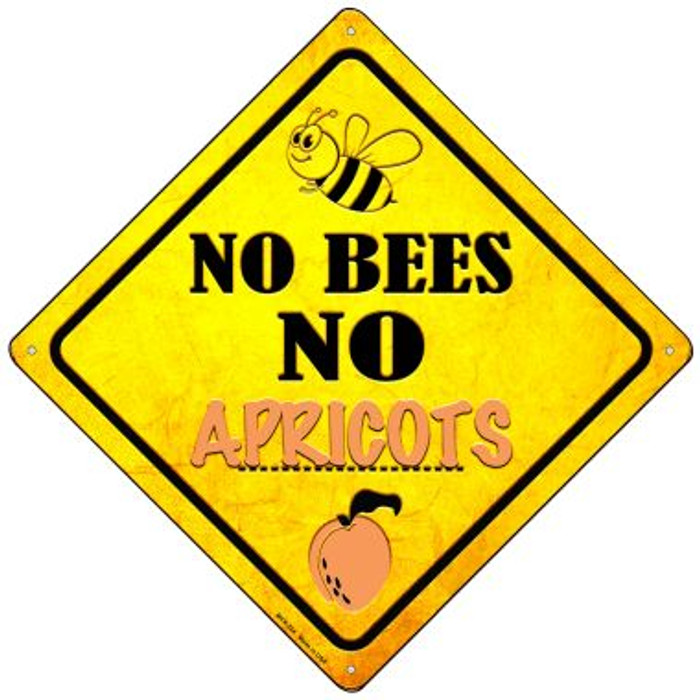 No Bees No Apricots Novelty Mini Metal Crossing Sign MCX-324