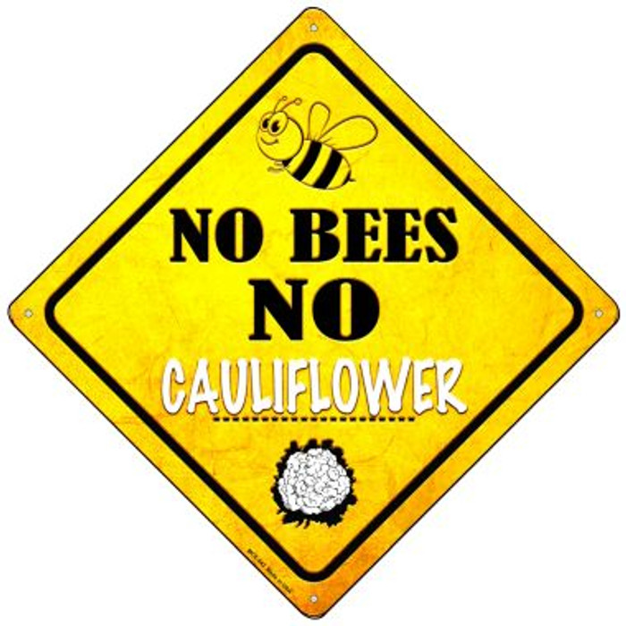 No Bees No Cauliflower Novelty Mini Metal Crossing Sign MCX-342