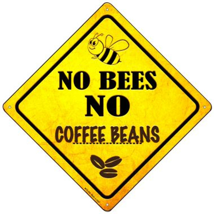 No Bees No Coffee Beans Novelty Mini Metal Crossing Sign MCX-358