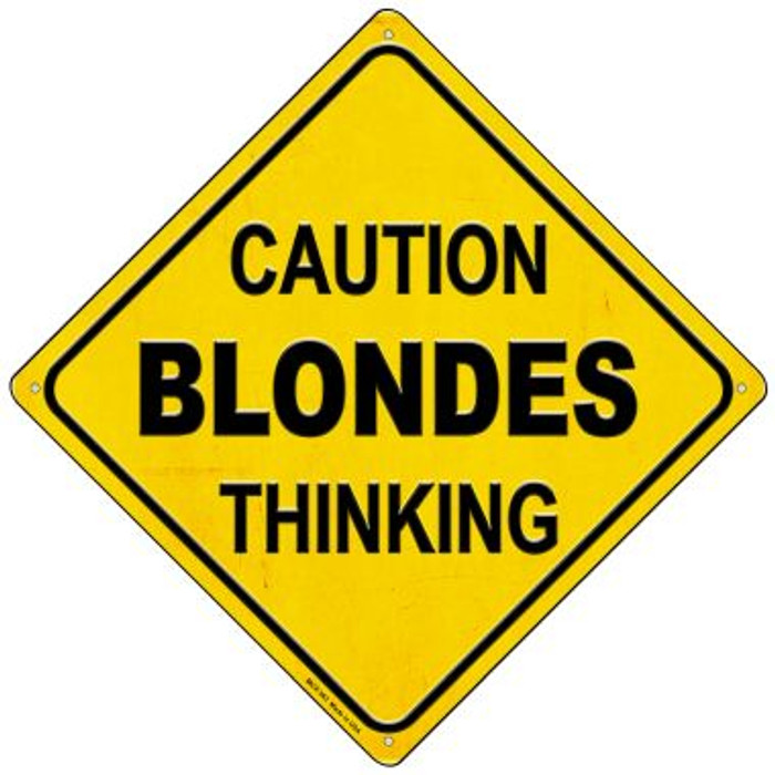 Caution Blondes Thinking Novelty Mini Metal Crossing Sign MCX-363