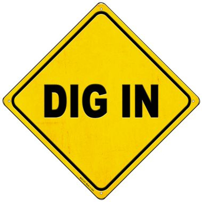 Dig In Novelty Mini Metal Crossing Sign MCX-372