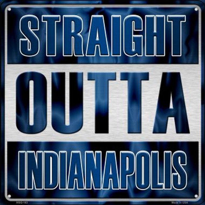Straight Outta Indianapolis Novelty Mini Metal Square MSQ-183