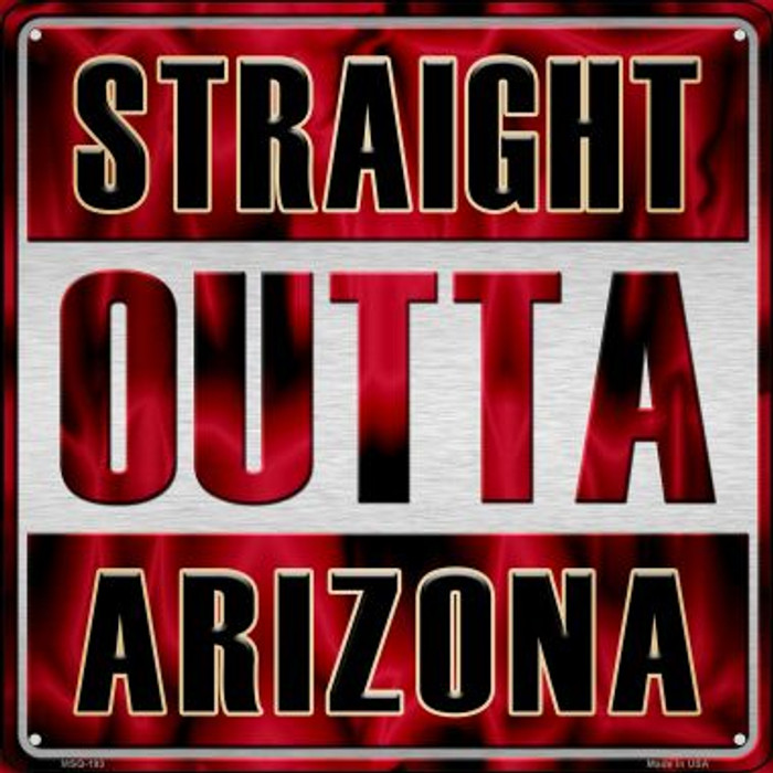 Straight Outta Arizona Novelty Mini Metal Square MSQ-193