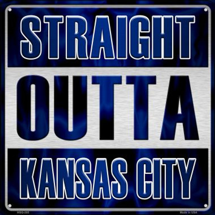 Straight Outta Kansas City Novelty Mini Metal Square MSQ-205