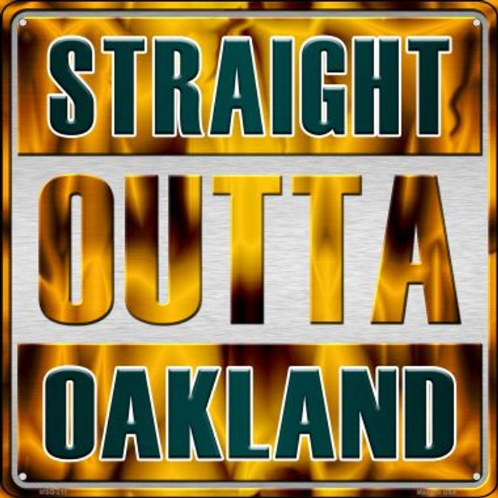 Straight Outta Oakland Novelty Mini Metal Square MSQ-211