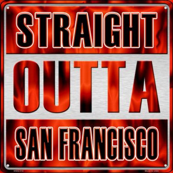 Straight Outta San Francisco Novelty Mini Metal Square MSQ-214